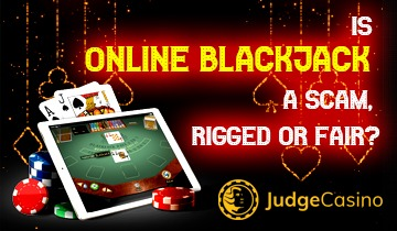 Is online blackjack a scam rigged or fair