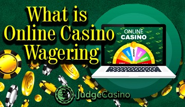 What is online casino wagering