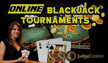 Online Blackjack Tournaments JudgeCasino
