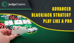 Advanced Blackjack Strategy play like a pro