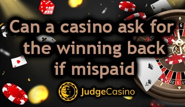 Can a casino ask for the winning back if mispaid