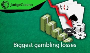 Biggest gambling losses